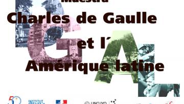 """Muestra """"Charles de Gaulle et l´Amérique latine"""""""