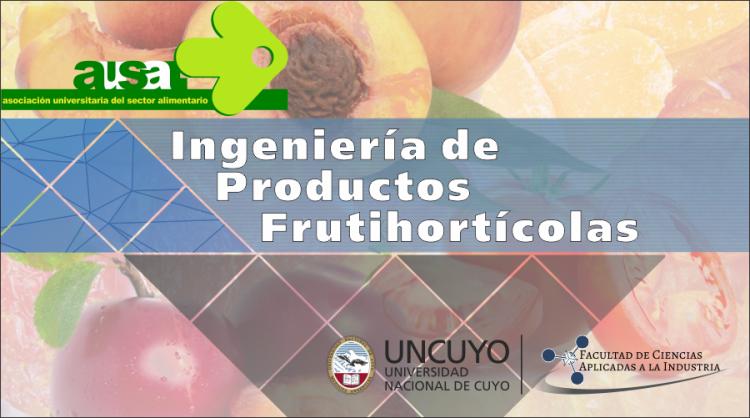 Curso - Taller: Ingeniería De Productos Frutihortícolas 2017 en la Facultad de Ciencias Aplicadas a la Industria