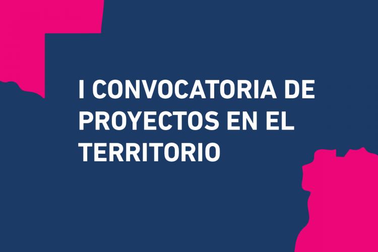 Se encuentra abierta la Primera Convocatoria de Proyectos en el Territorio
