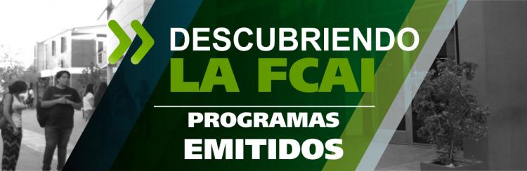 """Programas emitidos """"Descubriendo la FCAI"""" año 2019"""
