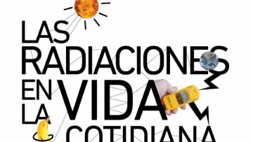 """Inscripciones abiertas al curso """"Las radiaciones en la vida cotidiana"""""""