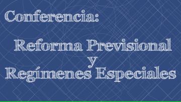 Transmisión de la Conferencia sobre Reforma Previsional y Regímenes Especiales