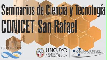 Seminarios CONICET San Rafael - Organizados por la FCAI UNCuyo