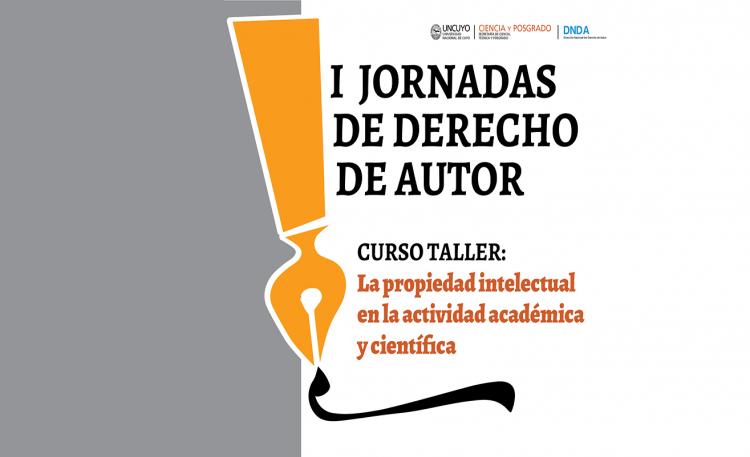 """Jornadas de Derecho de Autor """"La Propiedad intelectual en la actividad académica y científica"""""""