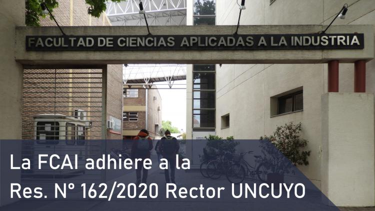 La FCAI adhiere a la Res. N° 162/2020 Rector UNCUYO