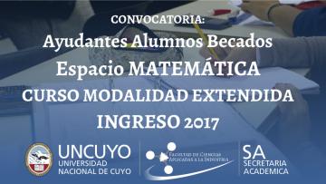 Convocatoria: Ayudantes Alumnos Becados  Espacio Matemática - Curso Modalidad Extendida Ingreso 2017 -