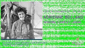 Adrienne Bolland: aviadora, ejemplo y legado