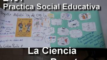 """E191 """"Practica Social Educativa La Ciencia como Puente"""""""