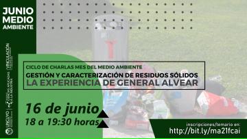 Mes del Medio Ambiente - Charla: Gestión y caracterización de residuos sólidos: la experiencia de General Alvear
