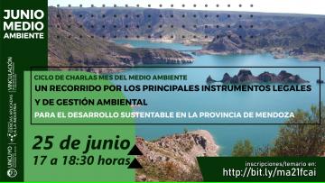 Mes del Medio Ambiente - Charla: Un recorrido por los principales instrumentos legales y de gestión ambiental para el desarrollo sustentable en la provincia de mendoza