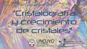 """Jornada de Capacitación """"Cristalografía y crecimiento de cristales"""""""