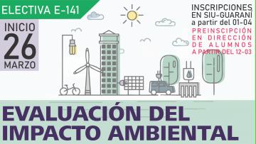 """Electiva E-141 """"Evaluación del impacto ambiental"""""""