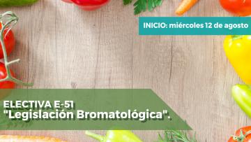 """Electiva E-51 """"Legislación Bromatológica"""""""