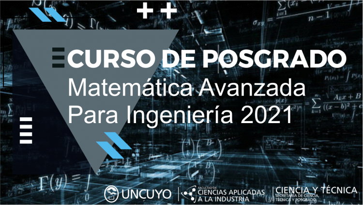CURSO DE POSGRADO Matemática Avanzada Para Ingeniería 2021