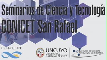 """""""Seminarios CONICET San Rafael - Organizados por la FCAI UNCuyo"""""""