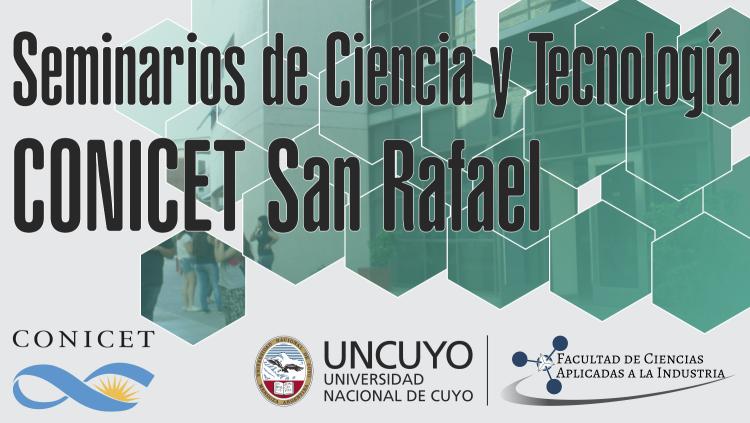 """""""Seminarios CONICET San Rafael - Organizados por la FCAI"""""""