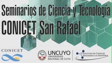 Seminarios CONICET San Rafael - Organizados por la FCAI