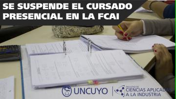 Se suspende el cursado presencial en la FCAI