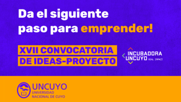 Incubadora UNCUYO: nueva convocatoria para emprendedores con ideas innovadoras